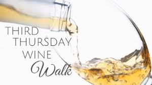image of wine being poured into a glass with the text third thursday wine walk