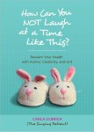 cover of how could you not laugh at a time like this with bunny slippers