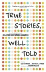 cover-true-stories-well-told-creative-nonfiction