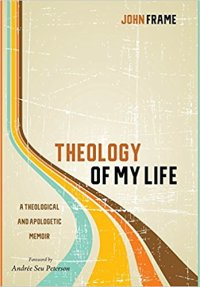 theology of my life cover john frame
