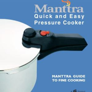 Manttra Quick & Easy Pressure Cooker Recipes