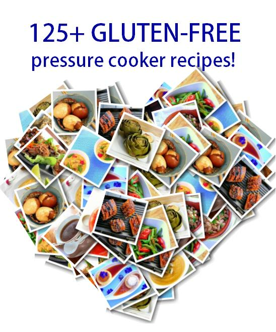 125 + Gluten-free Friendly Pressure Cooker Recipes