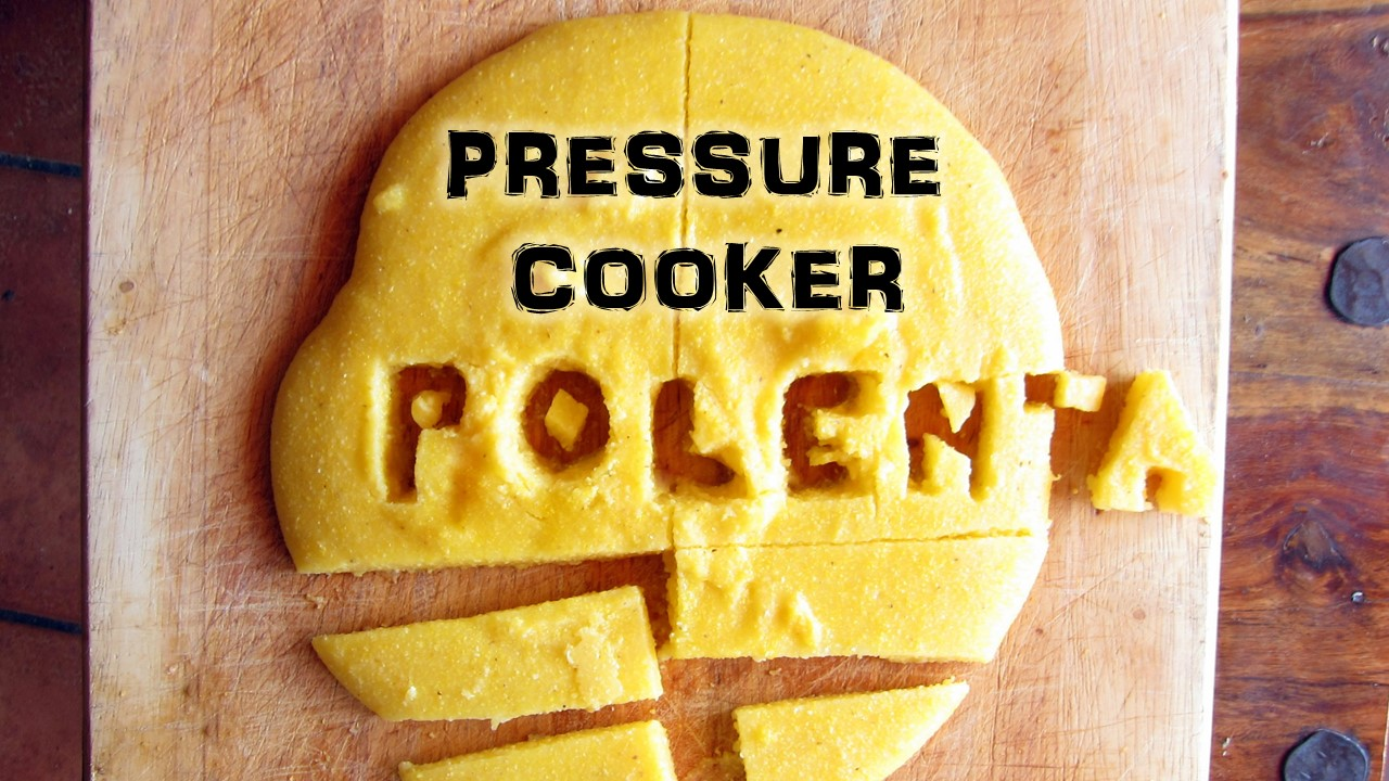 New Video: Pressure Cooker Polenta – the right way! ; )