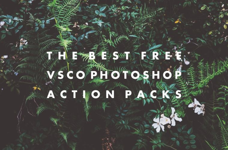 The Best Free Vsco Photoshop Action Packs Hipsthetic