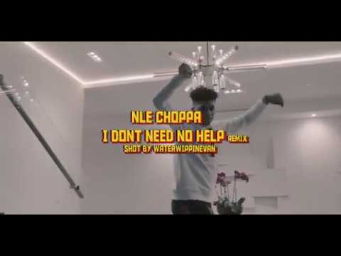 """NLE Choppa – """"I Don't Need No Help"""""""