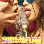 Tyga – Girls Have Fun (Audio) ft G-Eazy & Rich The Kid