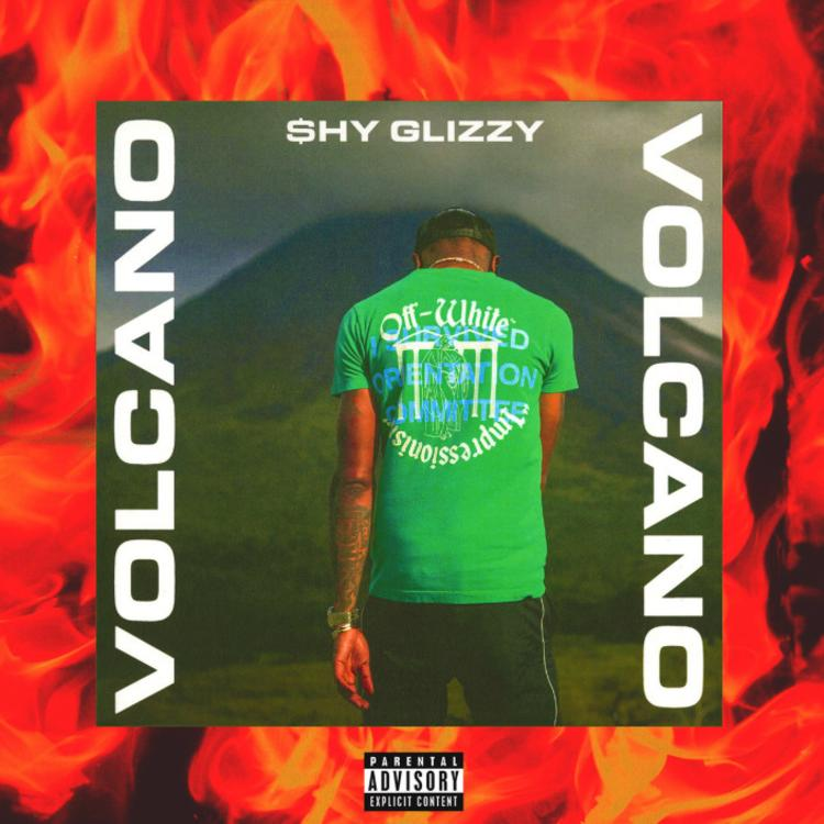 Shy Glizzy – Volcano [Official Audio]