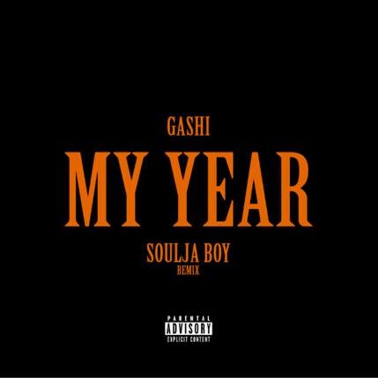 GASHI – My Year REMIX (Audio) ft. Soulja Boy