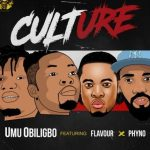 Umu Obiligbo – Culture Feat Flavour & Phyno