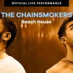The Chainsmokers – Bitches House Live Performance