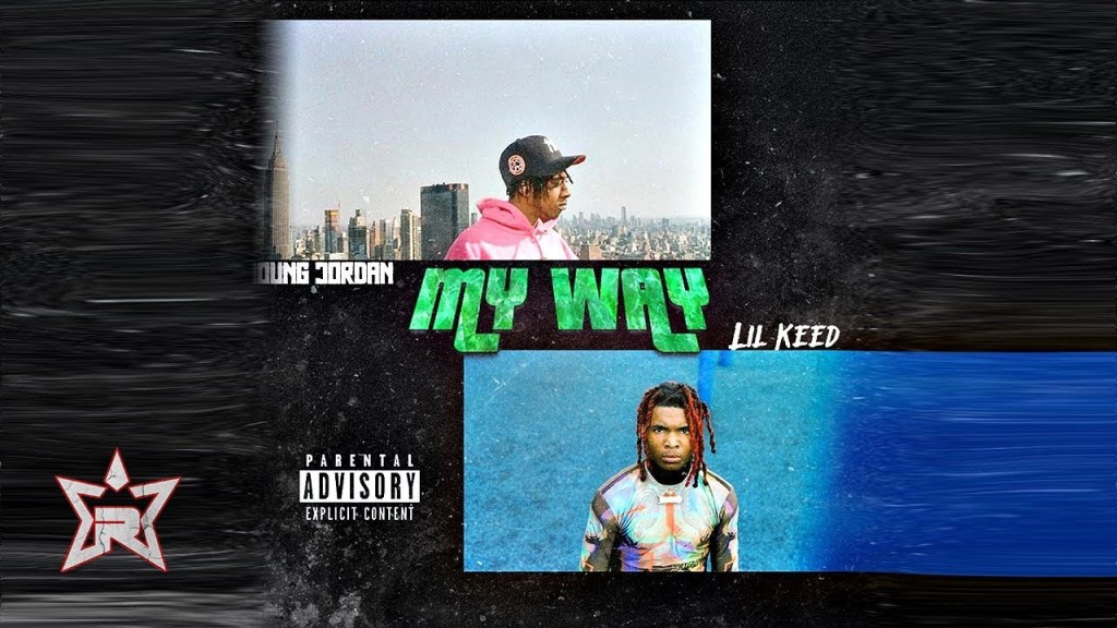 Young Jordan – My Way ft & Lil Keed (Audio)