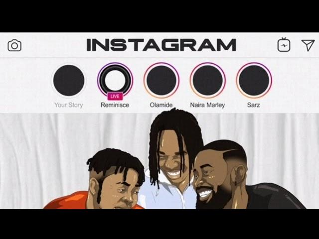 Reminisce – Instagram ft. Olamide, Naira Marley, Sarz