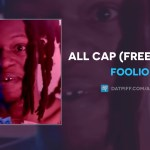 Foolio – All Cap (Freestyle) (Audio)