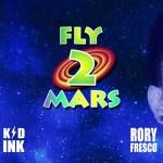 Kid Ink Fly 2 Mars