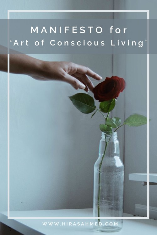 Manifesto for 'Art of conscious living' by hirasahmed