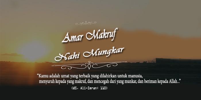 Asingnya Amar Makruf Nahi Mungkar