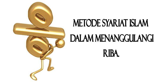 Metode Syariat Islam Dalam Menanggulangi Riba