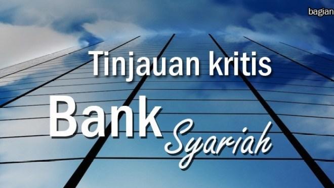 Tinjauan Kritis Terhadap Perbankan Syari'ah Di Indonesia (bag.6 habis)