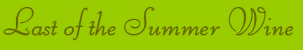 """Last of the Summer Wine"" blog post banner"