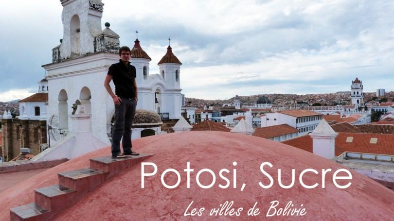 Potosi Sucre les villes de bolivie