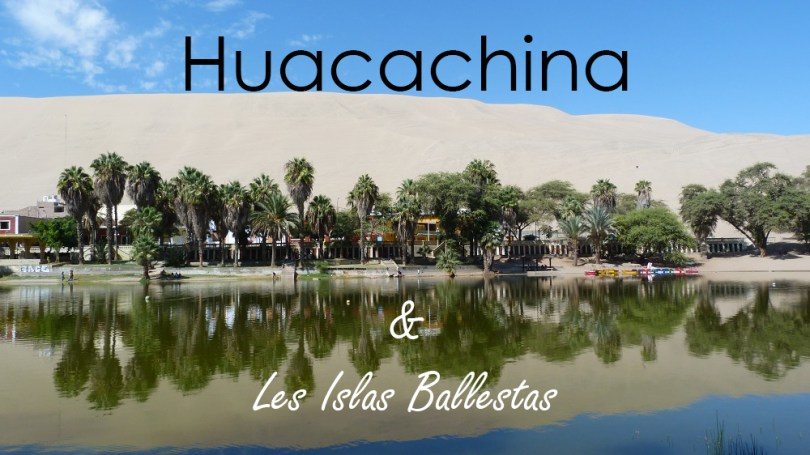 Huacachina Islas Ballestas Perou