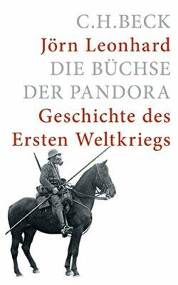 Die Büchse der Pandora: Geschichte des Ersten Weltkriegs
