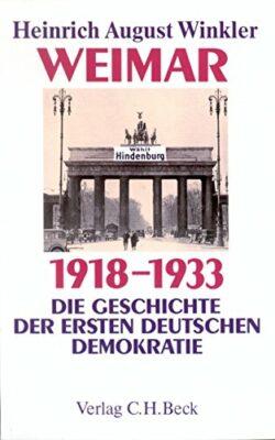 Heinrich August Winkler: Weimar 1918-1933. Die Geschichte der ersten deutschen Demokratie