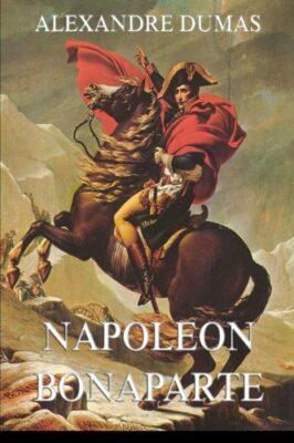 Alexandre Dumas: Napoeon Bonaparte