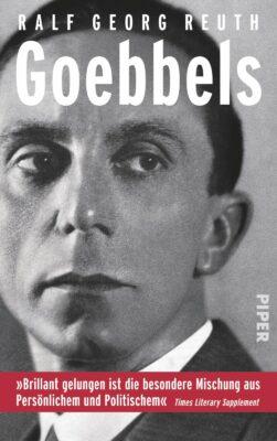 Ralf Georg Reuth: Goebbels: Eine Biographie