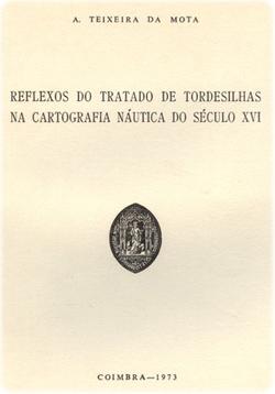 Resultado de imagem para avelino teixeira da mota Reflexos do Tratado de Tordesilhas na Cartografia Náutica do Século XVI
