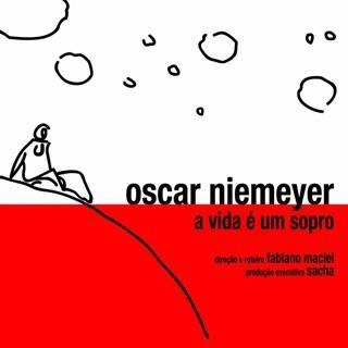 Oscar Niemeyer – A Vida é um Sopro