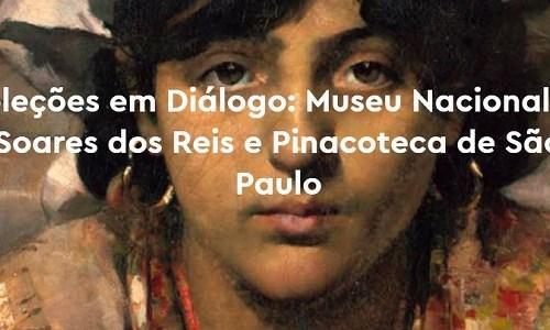 Coleções em Diálogo – Pinacoteca do Estado de São Paulo