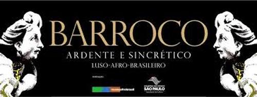 """""""Barroco Ardente e Sincrético – Luso-Afro-Brasileiro""""- Museu Afro Brasil – SP"""