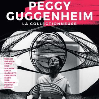 Peggy Guggenheim: Paixão por Arte