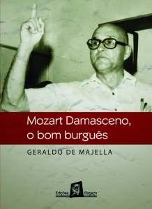 Mozart Damasceno, o bom burguês