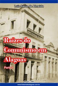 Capa Raízes do Comunismo em Alagoas