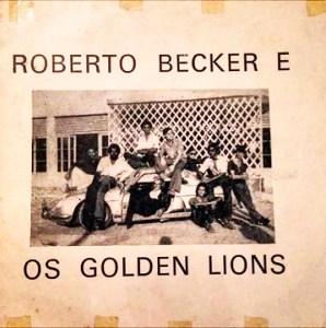 Roberto Beckér e os Golden Lions