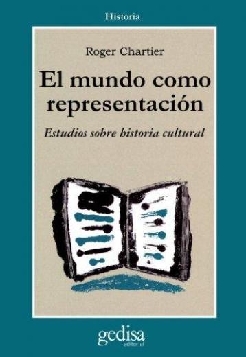 Portada del libro El mundo como representación de Roger Chartier, representante del giro lingüístico
