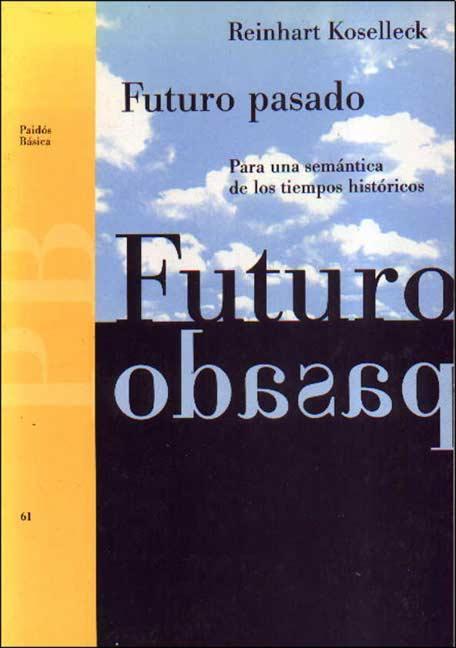 Portada del libro Futuro pasado de Reinhart Koselleck, del giro lingüístico