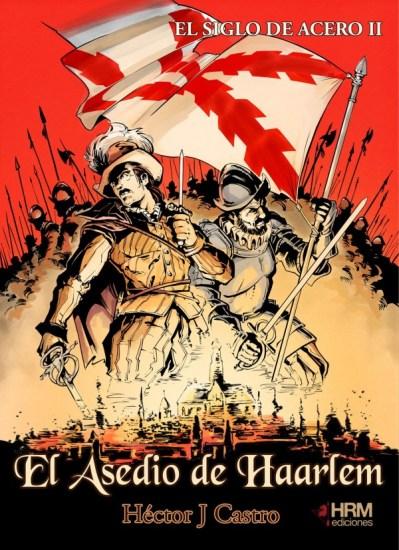 """Portada de """"El asedio de Haarlem"""", el primer volumen de El siglo de acero"""