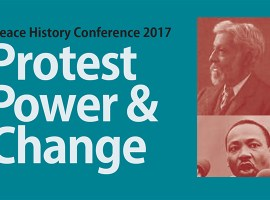 Peace History Conference 2017: Protest Power & Change