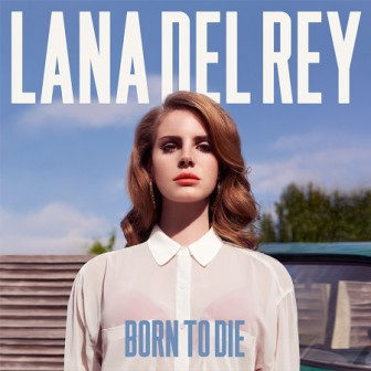 Lana Del Rey- Born To Die