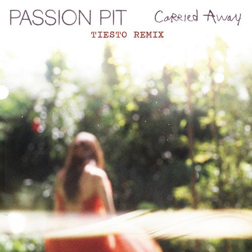 Passion Pit - Carried Away (Tiësto Remix)