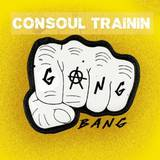 LISTEN-GANG-BANG--Consoul-Trainin--Murderers-PREVIEW