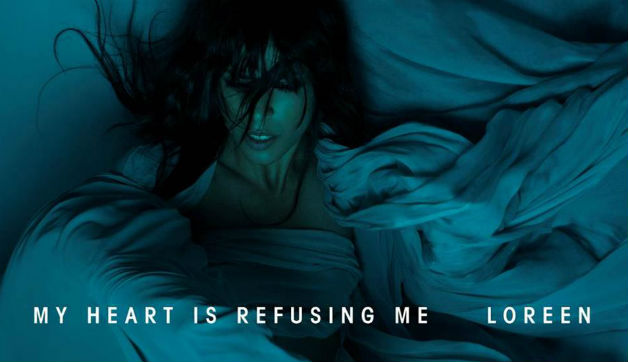 Loreen - My Heart Is Refusing Me