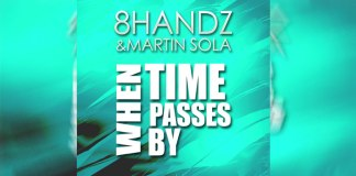 "8Handz & Martin Sola ""When Time Passes By"""