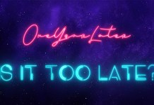 oneyearlater - is it too late?