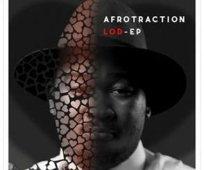 DOWNLOAD EP Afrotraction – Lod-Ep
