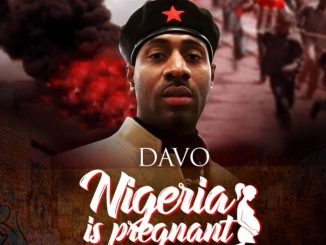 Davo – Nigeria Is Pregnant