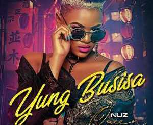 EP Nuz Queen – Yung Busisa